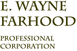 E. Wayne Farhood Professional Corporation